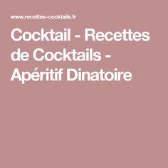 Cocktail - Recettes de Cocktails - Apéritif Dinatoire