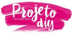 Projeto DIY | Faça você mesma | Decoração | Moda & Beleza | Foto & Vídeo -