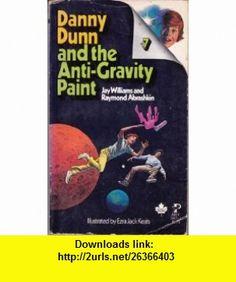 Danny Dunn and the Anti-Gravity Paint Jay Williams, Ezra Jack Keats ,   ,  , ASIN: B005TN4HW0 , tutorials , pdf , ebook , torrent , downloads , rapidshare , filesonic , hotfile , megaupload , fileserve