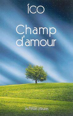 Champ d'amour, écrit par Ico et paru aux éditions Les Presses littéraires