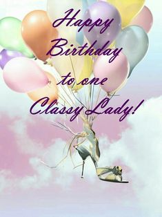 ♡☆ Happy Birthday To One Classy Lady! ☆♡