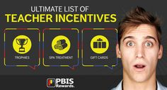 Engage teachers in the school-wide PBIS program with Teacher Rewards (from PBIS Rewards) and The Ultimate List of Teacher Incentives.