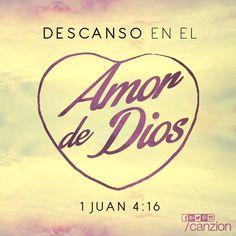 1 Juan 4:16 Y nosotros hemos conocido y creído el amor que Dios tiene para con…