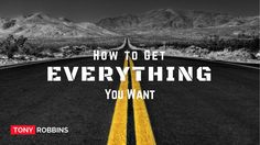 Tony Robbins - How to Get Everything You Want (Tony Robbins Motivation)