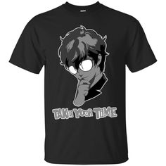 PERSONA 5 - Take your time T Shirt & Hoodie