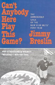 17. Can't Anybody Here Play This Game? (1963) by Jimmy Breslin