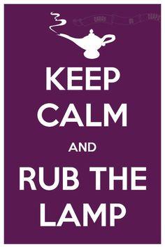 KEEP CALM AND RUB THE LAMP