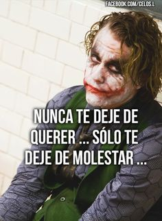 Verdad Joker Frases, Joker Quotes, Sad Love, Love You, Magic Quotes, Jokes And Riddles, Joker And Harley, Harley Quinn, Proverbs Quotes