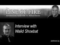 Dr.Michael  Brown talks about the realities of radical Islam with special guest Walid Shoebat. Originally aired July 31, 2014  (48.02 minutes)