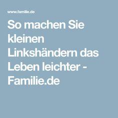 So machen Sie kleinen Linkshändern das Leben leichter - Familie.de