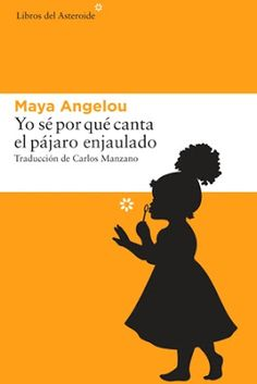 Yo sé por qué canta el pájaro enjaulado / Maya Angelou ; traducción de Carlos Manzano. Barcelona : Libros del Asteroide, 2016 [03] 352 p. ISBN 9788416213665 / 21,95 € / ES / EN* / BIO / NOV / Discriminaciones / Estados Unidos / Historia – Siglo XX / Literatura / Mujeres / Población negra / Testimonios