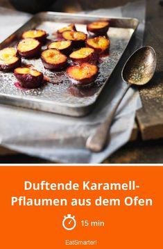 Duftende Karamell-Pflaumen aus dem Ofen   eatsmarter.de