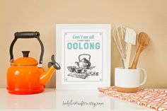 Kitchen Tea Quote Print - Can't We All Just Get Oolong - Retro aqua cream vintage inspired quote kettle modern poster wall art decor 8x10