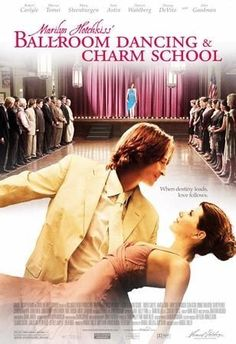 Marilyn Hotchkiss' Ballroom Dancing & Charm School (2005)  A widowed man's life turns upside down when he embarks on a journey to find a dying man's long lost love.  Robert Carlyle, Marisa Tomei, Mary Steenburgen