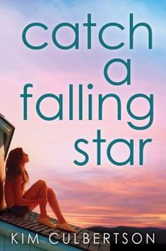 Catch a Falling Star by Kim Culbertston