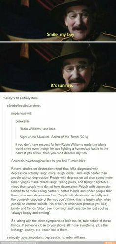 The thing about Robin Williams that confused me up until his death was how he was so goofy and said such funny things but always looked like he was a half step from breaking down in tears. The More You Know, Good To Know, Angst Quotes, Night At The Museum, Dissociation, Faith In Humanity Restored, Tumblr Posts, In This World, Just In Case
