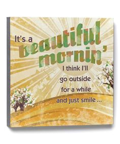 Look at this 'Beautiful Mornin' Wall Art on #zulily today!