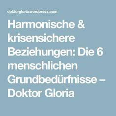 Harmonische & krisensichere Beziehungen: Die 6 menschlichen Grundbedürfnisse – Doktor Gloria