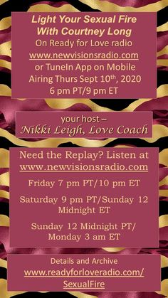 New Show - Thurs Sept 10, 2020 at 9 pm ET/6 pm PT on www.newvisionsradio.com. Light Your Sexual Fire with my guest Courtney Fae Long. Full details on www.readyforloveradio.com/sexualfire.