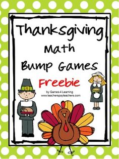 Thanksgiving Math Bump Games  - one is a Thanksgiving subtraction game and the other is a Thanksgiving multiplication game.
