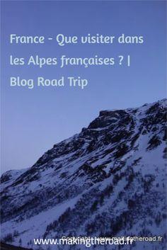 Découvrez que visiter dans les Alpes Françaises en Road Trip ou à pied . Lors de vos prochaines vacances en France en montagne, inspirez vous pour organiser votre voyage.#france #alpes #voyage Saint Véran, Voyage Europe, Organiser, Road Trip, Blog, Nature, Travel, France Travel, France Vacations