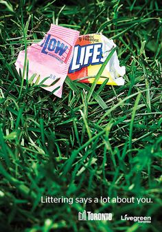 """Lowlife""/""Littering says a lot about you."" 