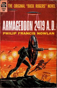 scificovers:  Philip Francis Nowlans Armageddon 2418 AD. Ace Books 02935 1968 reprinted from an early issue of Amazing Stories. This is the first Buck Rogers novel!  Cover art by Ed Emshwiller.