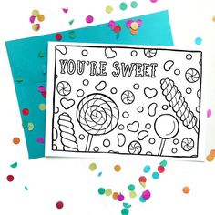 """""""You're Sweet"""" Coloring Card for kids and adults. Purchase for $4.50 to support a small, female-owned business!"""