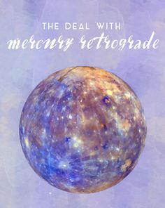 What's the Deal with Mercury Retrograde? – MichellePhan.com