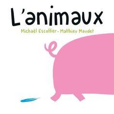 L'Animaux / Michel Escoffier ; Mathieu Maudet . - Frimousse, 2015