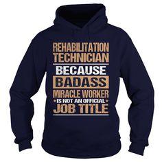 REHABILITATION TECHNICIAN T-Shirts, Hoodies. VIEW DETAIL ==► https://www.sunfrog.com/LifeStyle/REHABILITATION-TECHNICIAN-97206460-Navy-Blue-Hoodie.html?id=41382