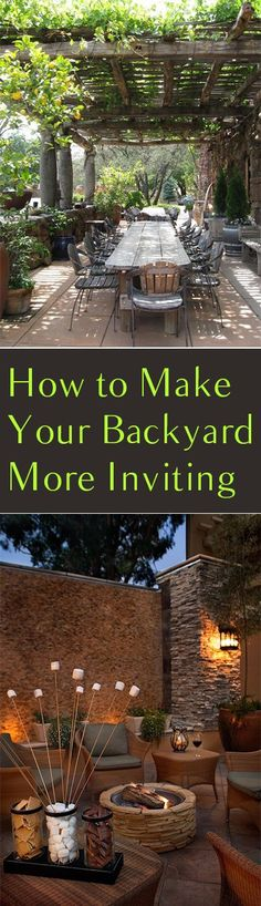 Ways to Make Your Backyard More Inviting How to Make Your Backyard More Inviting. Great tips and tricks to make your backyard warm and inviting.How to Make Your Backyard More Inviting. Great tips and tricks to make your backyard warm and inviting.