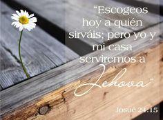 Yo y mi casa serviremos a Jehová. Josué 24:15