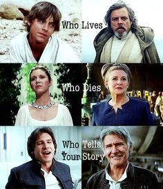"""""""Who lives, who dies, who tells your story?"""" Star Wars 