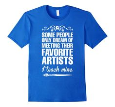 Amazon.com: Some People Only Dream Of Meeting Favorite Artists T-Shirt: Clothing