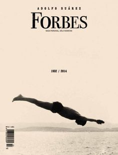 Adolfo Suárez, Forbes magazine (Spain), 2014 | Magazine Cover: Graphic Design, Typography, Photography |