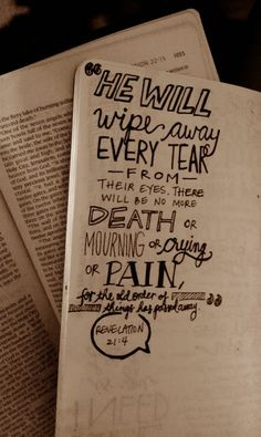 Revelation 21:4  (also, personal note-- this was written by a friend! how exciting to come across this picture! /jp)