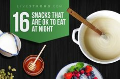 16 Snacks That Are OK to Eat at Night