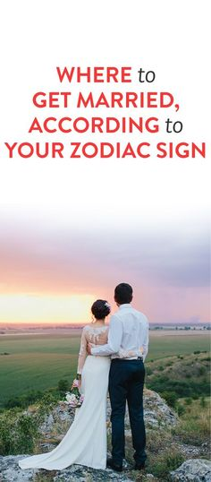 Where To Get Married, According To Your Zodiac Sign