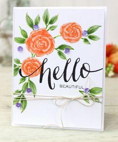 Hello Beautiful by Dawn Woleslagle featuring the Coming up Roses and Hand Lettered Hello stamp sets. Use Copic markers with Wplus9 PURE COLOR dye ink to enhance stamped images.