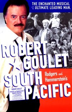 South Pacific, I saw Robert Goulet star in a stage production in Milwaukee, awesome