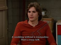 a wedding without a trampoline. thats crazy talk