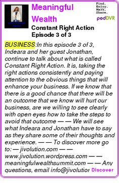 #BUSINESS #PODCAST  Meaningful Wealth    Constant Right Action Episode 3 of 3    LISTEN...  http://podDVR.COM/?c=978ce875-1f6d-1c96-6f63-1769ec63c72a