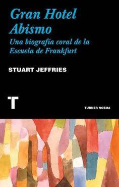 GRAN HOTEL ABISMO. Una biografía coral de la Escuela de Frankfurt - Stuart Jeffries.  http://bibliotecadefigueres.cat/Public/Fons/Novetats/Files/3-Novetatsmar%C3%A72018.pdf