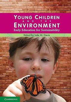 Young Children and the Environment : early education for sustainability. Young Children and the Environment tackles one of the biggest contemporary issues of our times - the changing environment - and demonstrates how early education can contribute to sustainable living. Available at Bankstown, Campbelltown & Miller college libraries. #childcare #sustainability #environment #earlyeducation