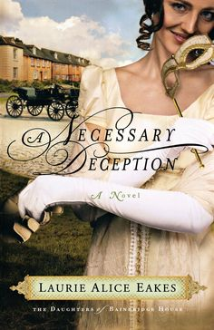 Laurie Alice Eakes - A Necessary Deception / #awordfromjojo #Christianfiction #LaurieAliceEakes