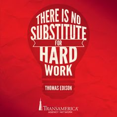 There is no substitute for hard work.