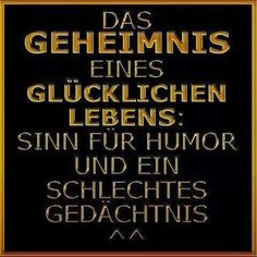 ...das Geheimnis eines glücklichen Lebens.......!!! Words Quotes, Wise Words, Sayings, Funny Facts, Funny Quotes, Just For Laughs, Cool Words, Funny Pictures, Inspirational Quotes