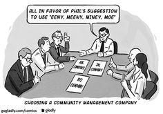 Choosing an HOA management company is a big decision. What makes a good management company and how can you make sure you choose the right one? Management Company, Community Manager, Laughter, Have Fun, Humor, Funny, Comics, Montana, Inspirational