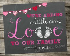 Printable Pregnancy Announcement - Adding Little More Love To Our Family - Valentine's Day / Photo Prop - Digital Download / Chalkboard by MariesDigitalDesigns on Etsy https://www.etsy.com/listing/219143898/printable-pregnancy-announcement-adding
